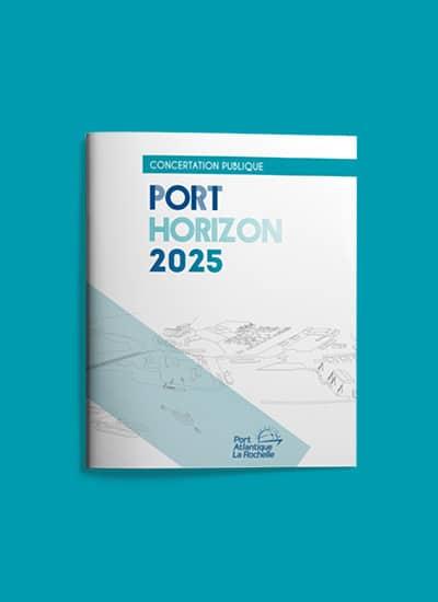 Mise en page de la plaquette de concertation publique Port Horizon 2025 pour le Port Atlantique La Rochelle